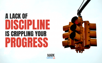 A Lack Of Discipline Is Crippling Your Progress