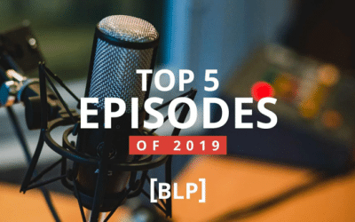 Top 5 Episodes of the BLP in 2019