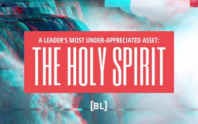 A Leader's Most Under-Appreciated Asset: The Holy Spirit