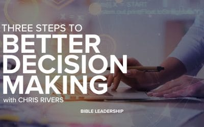 Three Steps to Better Decision Making