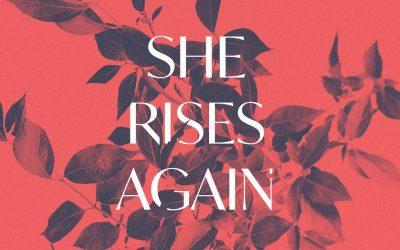She Rises Again