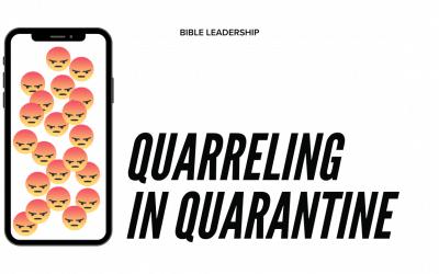 Quarreling in Quarantine