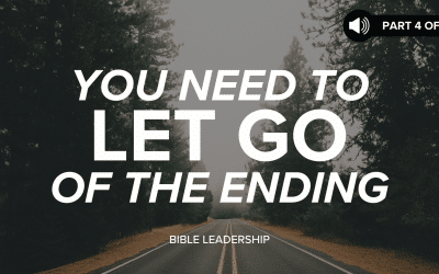 You Need to Let Go of the Ending | When Your World Caves In (Part 4 of 4)