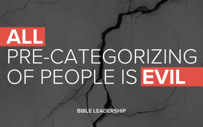 ALL Pre-Categorizing of People Is Evil