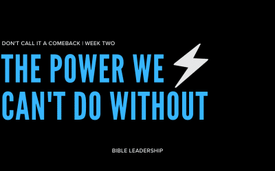 Ther Power We Can't Do Without | Don't Call It A Comeback | Week Two